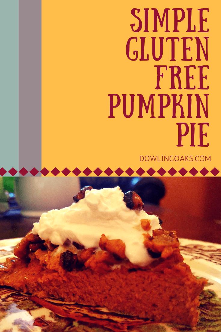 Delicious Yet Simple Gluten Free Pumpkin Pie